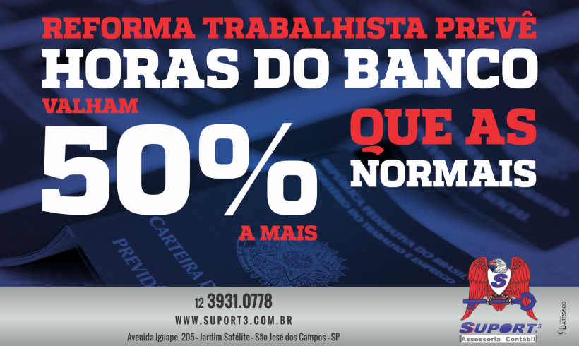 Reforma trabalhista prevê que horas do banco valham 50% a mais que as normais