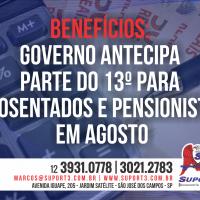 Benefícios: Governo antecipa parte do 13º para aposentados e pensionistas em agosto